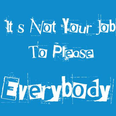 please everyone, please, you can't make everyone happy, boundaries,