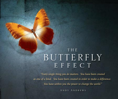 Butterfly Effect, Make A Difference, Andy Andrews Butterfly Effect, Butterfly Effect Full Movie